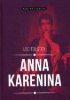 Anna Karenina = Анна Коренина: роман на англ.яз. Tolstoy L