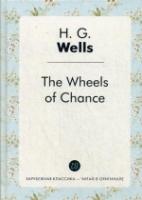 The Wheels of Chance = Колеса фортуны: роман на англ.яз