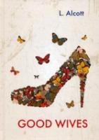 Good Wives = Хорошие Жены: роман на англ.яз. Alcott L