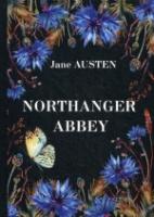 Northanger Abbey = Нортенгерское Аббатство: роман на англ.яз