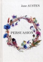 Persuasion = Убеждения: роман на англ.яз