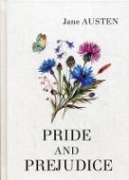 Pride and Prejudice = Гордость и предубеждение: роман на англ.яз