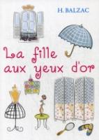 La Fille Aux Yeux D or = Девушка с Золотыми глазами: новелла на фр