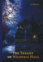 The Tenant of Wildfell Hall = Тайна незнакомки: на англ.яз