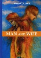 Man and Wife = Муж и жена: роман на англ.яз