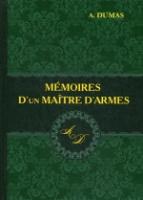 Memoires D un Maitre D armes = Мемуары мастера фехтования: роман