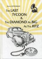 The Last Tycoon & The Diamond As Big As The Ritz = Последний Магнат