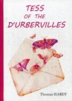 Tess of the d Urbervilles = Тэсс из рода д Эрбервиллей: роман на англ