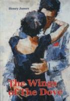 The Wings Of The Dove = Крылья Голубки: роман на англ.яз