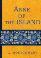 Anne of the Island = Аня с острова принца Эдуарда: роман на англ.яз