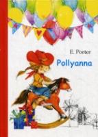 Pollyanna = Поллианна: роман на англ.яз. Porter E