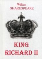 King Richard II = Король Ричард II: на англ.яз