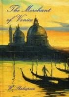 The Merchant of Venice = Венецианский купец: роман на англ.яз