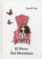 El Perro Del Hortelano = Собака на сене: пьеса на испанском яз