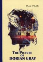 The Picture of Dorian Gray = Портрет Дориана Грея: роман на англ.яз