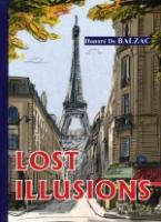 Lost Illusions = Утраченные иллюзии: роман на англ.яз