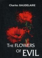 The Flowers of Evil = Цветы зла: сборник стихов на англ.яз