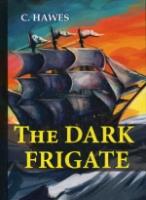The Dark Frigate = Темный фрегат: на англ.яз