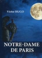 Notre-Dame de Paris = Собор Парижской Богоматери: роман на англ.яз