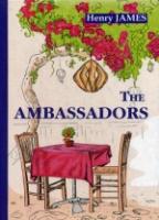 The Ambassadors = Послы: роман на англ.яз