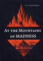 At the Mountains of Madness = В горах безумия: роман на англ.яз