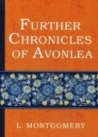 Further Chronicles of Avonlea = Дальнейшие авонлейские хроники