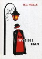 The Invisible Man = Человек-Невидимка: на англ.яз