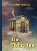The Flying Inn = Перелетный кабак: роман на англ.яз