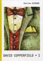 David Copperfield = Дэвид Копперфилд. В 2 ч. Ч. 1.: роман на англ.яз