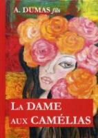 La Dame aux Camelias = Дама с камелиями: роман на франц.яз