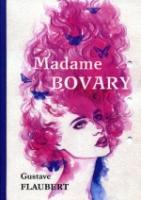 Madame Bovary = Мадам Бовари: роман на франц.яз
