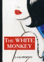 The White Monkey = Белая обезьяна: роман на англ.яз