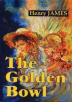 The Golden Bowl = Золотая чаша: роман на англ.яз