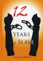 12 Years a Slave = 12 лет рабства: на англ.яз
