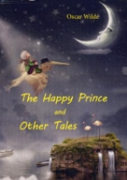 The Happy Prince and Other Tales = Счастливый принц и другие сказки