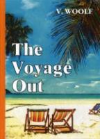 The Voyage Out = По морю прочь: роман на англ.яз