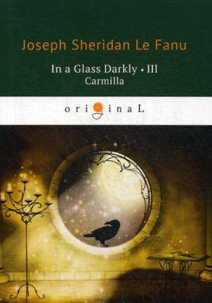 In a Glass Darkly 3. Carmilla