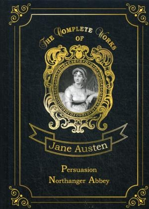 Persuasion. Northanger Abbey