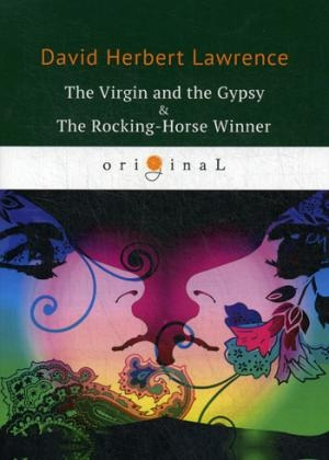 The Virgin and the Gypsy & The Rocking-Horse Winner