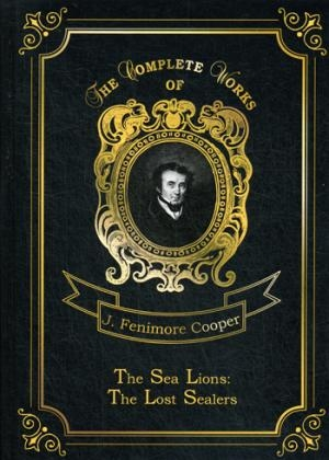 The Sea Lions. The Lost Sealers