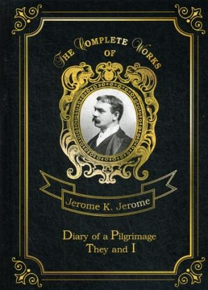 Diary of a Pilgrimage & They and I