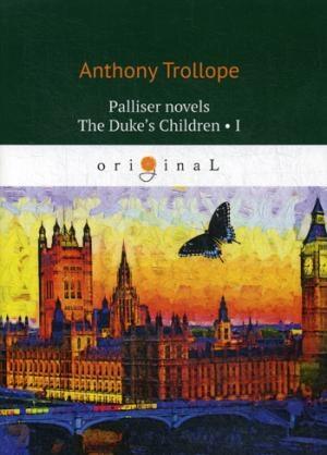 Palliser novels. The Duke's Children 1