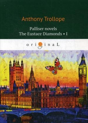 Palliser novels. The Eustace Diamonds 1