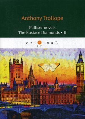 Palliser novels. The Eustace Diamonds 2