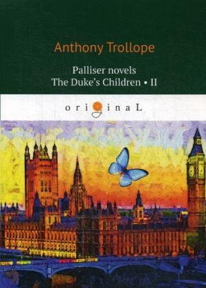 Palliser novels. The Duke's Children 2