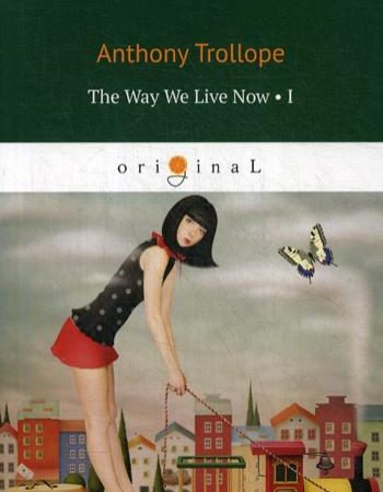 The Way We Live Now 1